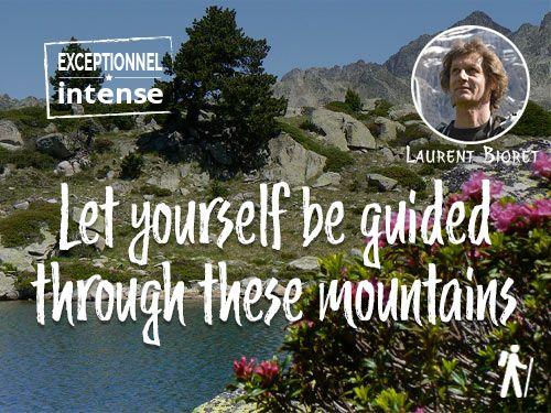 Hiking in the Pyrenees, an authentic experience dans les Pyrénées, une expérience authentique