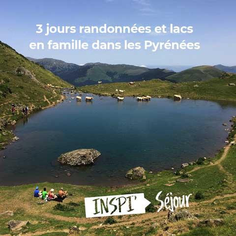 3 jours randonnées et lacs en famille dans les Pyrénées